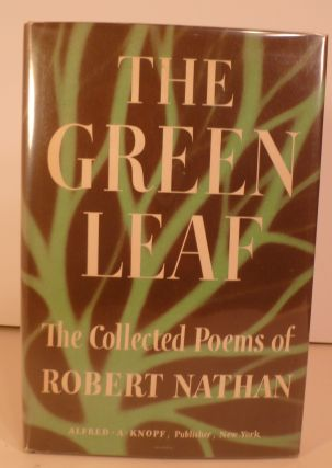 The Green Leaf. The Collected Poems of Robert Nathan. Robert Nathan