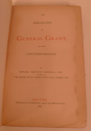 The Ancestry of General Grant, and Their Contecporaries