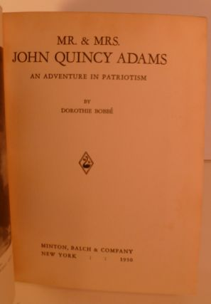 Mr. & Mrs. John Quincy Adams. An Adventure in Patriotism