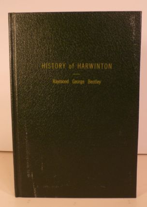 History of Harwinton. From the Time it Was Settled Through the Mid 1960's. Raymond George Bentley.