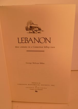 Lebanon. Three Centuries in a Connecticut Hilltop Town