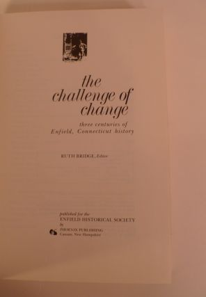 The Challenge of Change. Three Centuries of Enfield, Connecticut History