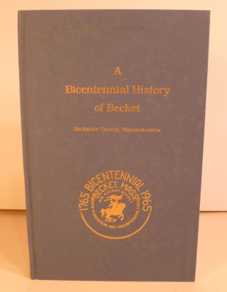 A Bicentennial History of Becket. Berkshire County, Massachusetts (incorporated June 21, 1765....