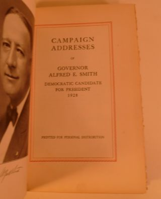 Campaign Addresses of Governor Alfred E. Smith Democratic Candidate for President 1928