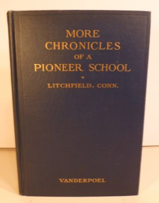 More Chronicles of a Pioneer School from 1792-1833