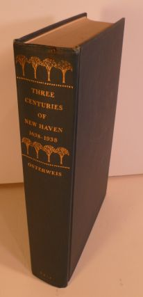 Three Centuries of New Haven, 1638-1938