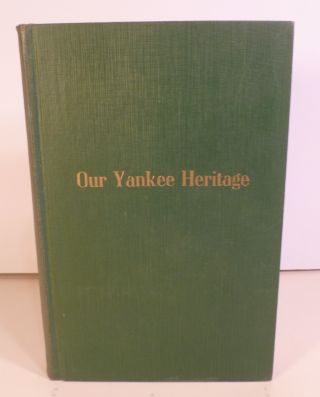 Our Yankee Heritage. The Making of Greater New Haven. Carleton Beals