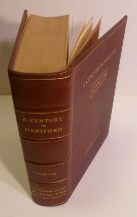 A Century in Hartford. Being the History of the Hartford County Mutual Fire Insurance Company.