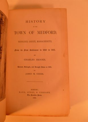 History of the Town of Medford, Middlesex County, Massachusetts, from Its First Settlement in 1630 to 1833