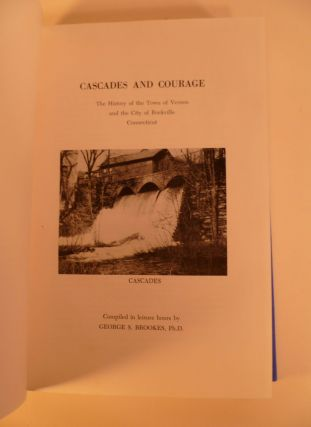Cascades and Courage. The History of the Town of Vernon and the City of Rockville Connecticut