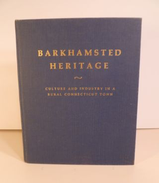Barkhamsted Heritage. Culture & Industry in a Rural Connecticut Town. Richard G. Wheeler, George...