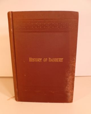 History of Danbury, Conn. 1684-1896. A. N. Wildman