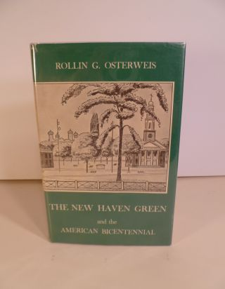 The New Haven Green and the American Bicentennial. Rollin G. Osterweis