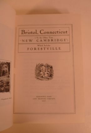 Bristol, Connecticut. In the Olden Time New Cambridge Which Includes Forestville