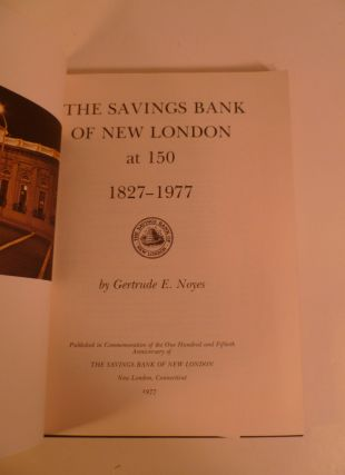 The Savings Bank Of New London At 150, 1827 - 1977