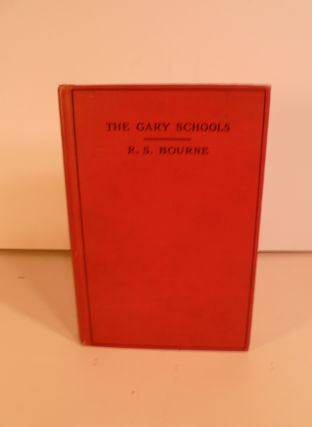 The Gary Schools. Randolph S. Bourne.