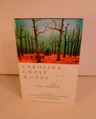 Carolina Ghost Woods. Poems. Judy Jordan
