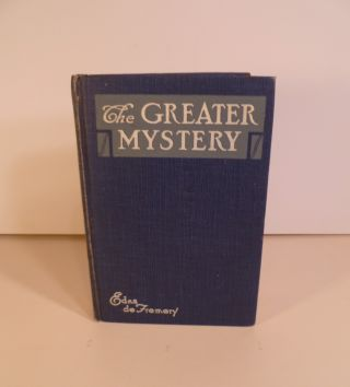 The Greater Mystery. Edna De Fremery