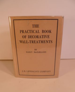 The Practical Book Of Decorative Wall-Treatments. Nancy McClelland