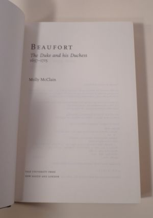 BEAUFORT ; The Duke and His Dutches 1657-1715