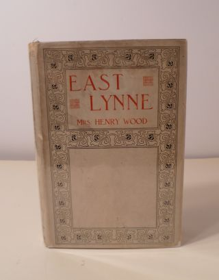 EAST LYNNE ; OR, THE EARL'S DAUGHTER. Mrs. Henry Wood