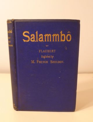 SALAMMBO Of GUSTAVE FLAUBERT ENGLISHED. French M. Sheldon