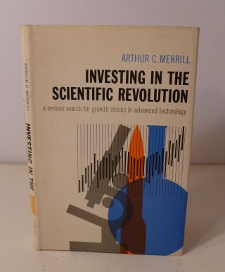 Investing In The Scientific Revolution. Aruther C. Merrill