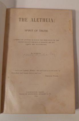 The Aletheia: Spirit Of Truth. A Series of Letters In Which The Principles of the United Society Known As Shakers Are Set Forth and Illustrated.