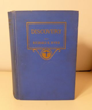 Discovery. The Story Of The Second Byrd Antarctic Expedition. Richard E. Byrd