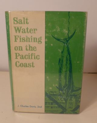 Salt Water Fishing On The Pacific Coast. Charles J. 2nd Davis.