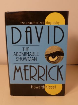 David Merrick : The Abominable Showman The Unathorized Biography. Howard Kissel