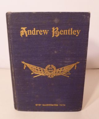 Andrew Bentley; or How He Retrieved His Honor. Waalter Scott Browne.