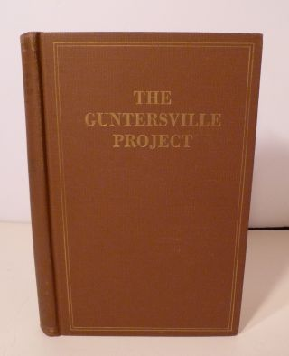 The Guntersville Project. A Comprehensive Report on the Planning, Design, Construction, and...