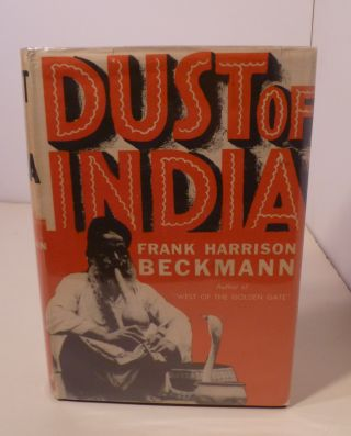 DUST OF INDIA. Frank Harrison Beckmann.