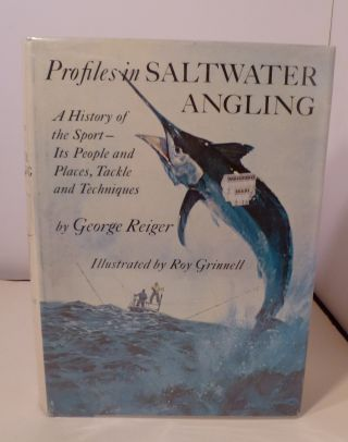 PROFILES IN SALTWATER ANGLING. George Reiger