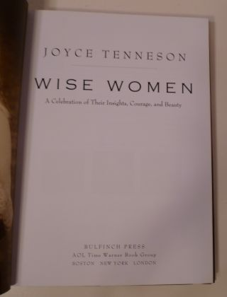 WISE WOMAN; A Celebration Of Their Insights, Courage, And Beaty
