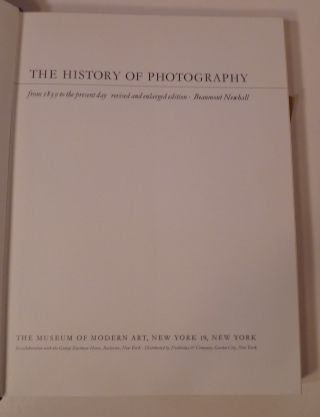 THE HISTORY OF PHOTOGRAPHY; From 1839 to the Present Day Revised and Enlarged Edition