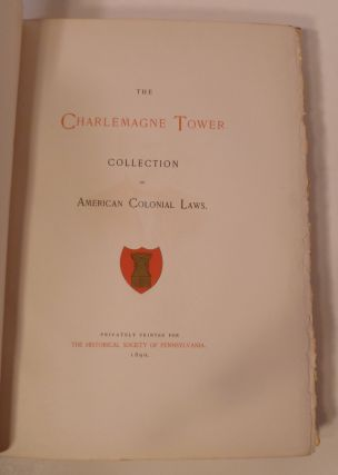 THE CHARLEMAGNE TOWER: Collection of American Colonial Laws.