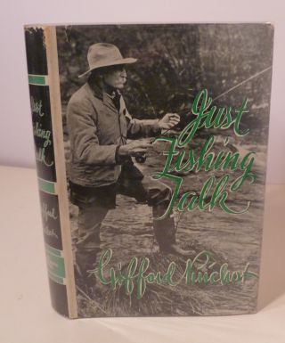 Just Fishing Talk. Gifford Pinchot