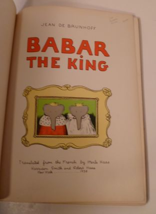 Babar The King. Translated from the French By Merle Haas.