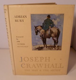 Joseph Crawhall. The Man and the Artist. Adrian Bury