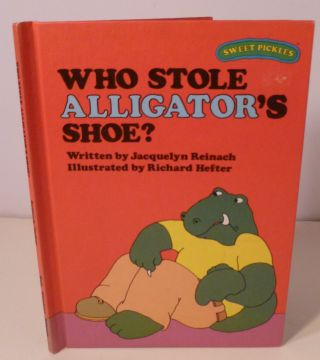 WHO STOLE ALLIGATOR'S SHOE? Jacquelyn Reinach