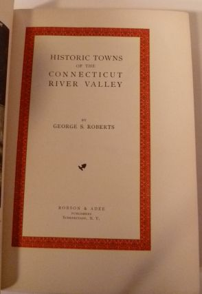 HISTORICAL TOWNS Of The CONNECTICUT RIVER VALLEY