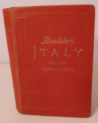 Italy From The Alps To Naples. Handbook For Travellers. Karl Baedeker