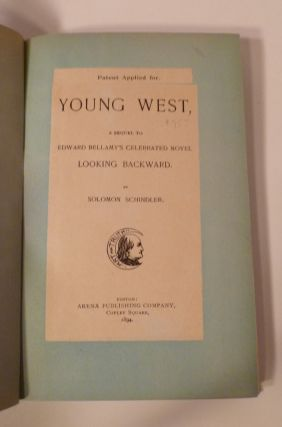 YOUNG WEST: A Sequel to Edward Bellamy's Celebrated Novel LOOKING BACKWARD.
