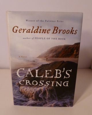 CALEB'S CROSSING. Geraldine Brooks