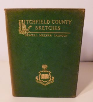 LITCHFIELD COUNTY SKETCHES. Newell Meeker Calhoun.
