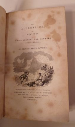 The Alpenstock; Or, Sketches Of Swiss Scenery And Manners, MDCCCXXV. - MDCCCXXVI