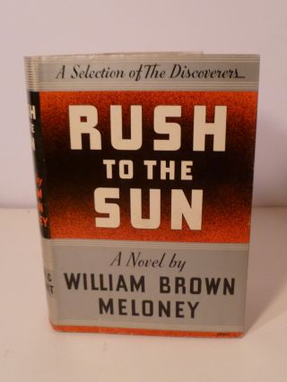 RUSH TO THE SUN. William Brown Meloney