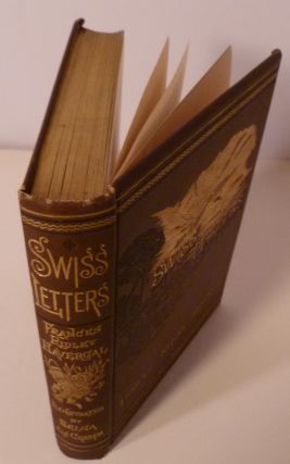SWISS LETTERS and ALPINE POEMS.